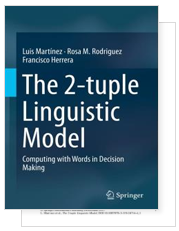 The 2-tuple Linguistic Model. Computing with Words in Decision Making